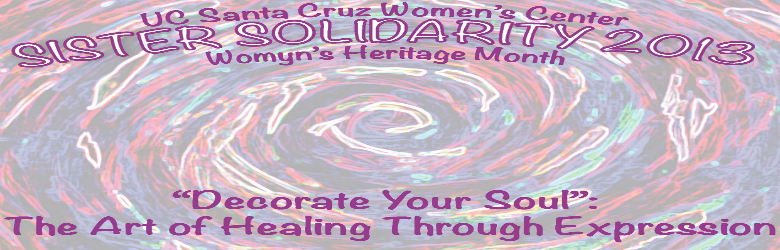 "Sister Solidarity 2013 ""Decorate Your Soul"": The Art of Healing Through Expression"